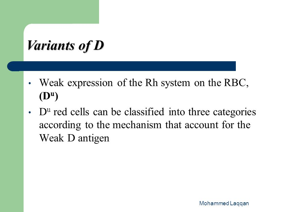 Variants of D Weak expression of the Rh system on the RBC, (Du)