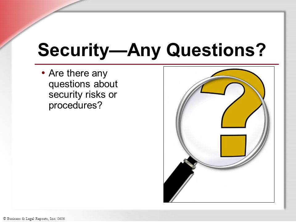 Security—Any Questions