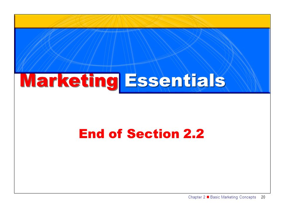 Marketing Essentials End of Section 2.2