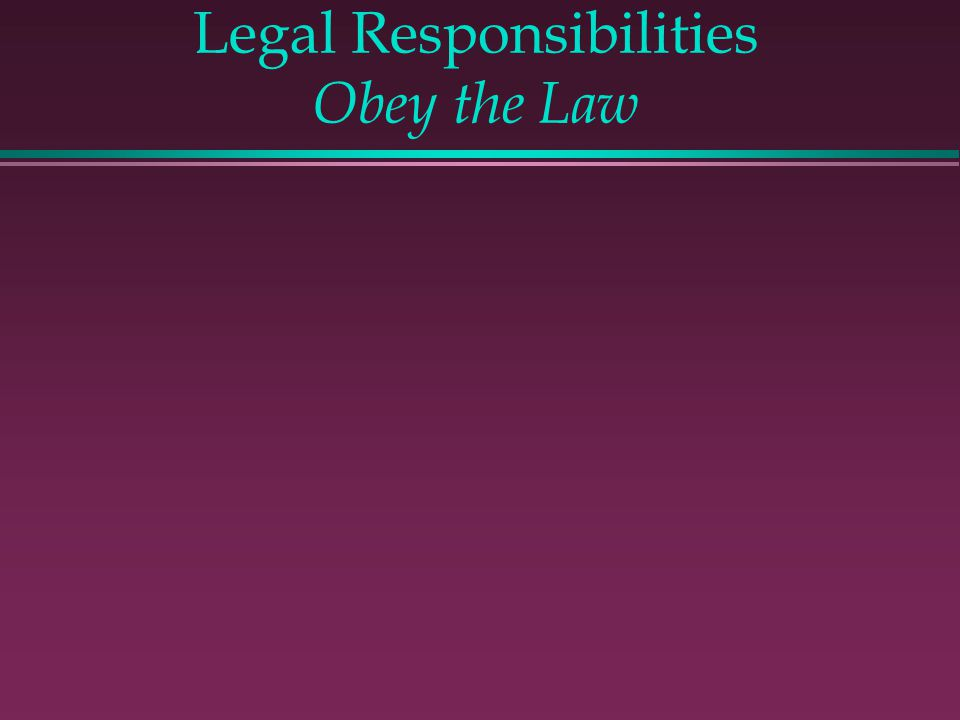 Legal Responsibilities Obey the Law