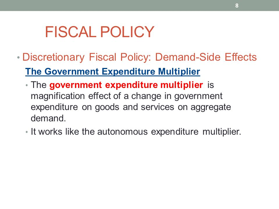 FISCAL POLICY Discretionary Fiscal Policy: Demand-Side Effects