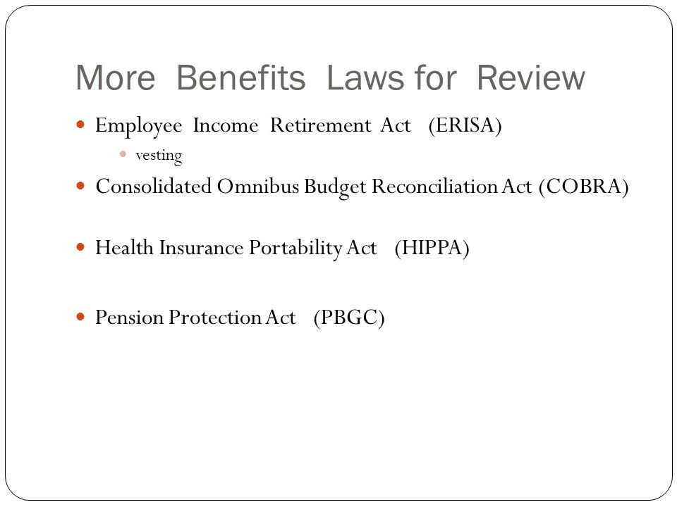 More Benefits Laws for Review