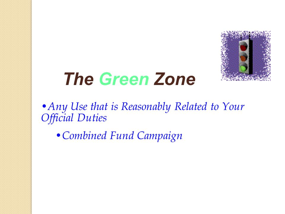 The Green Zone Any Use that is Reasonably Related to Your Official Duties Combined Fund Campaign
