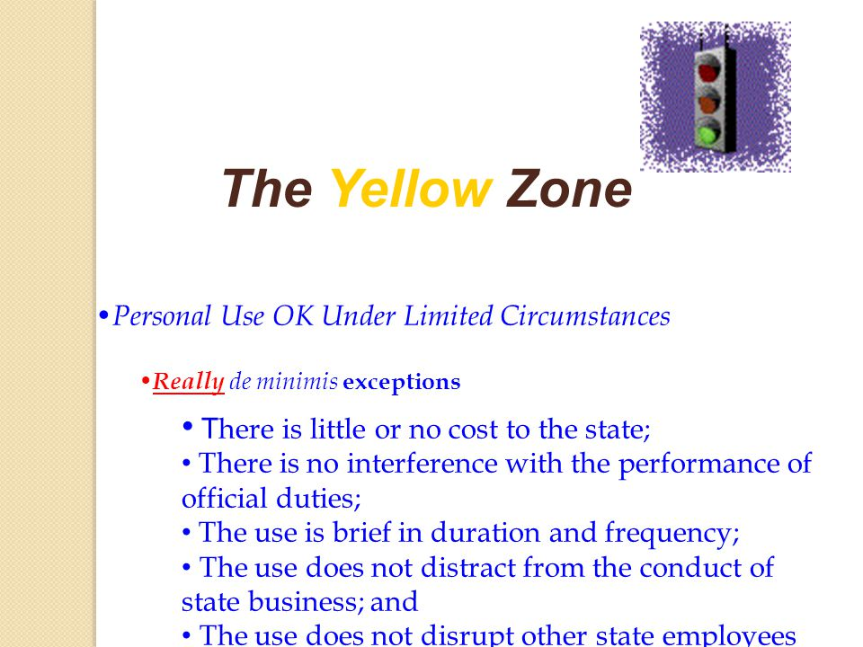 The Yellow Zone Personal Use OK Under Limited Circumstances