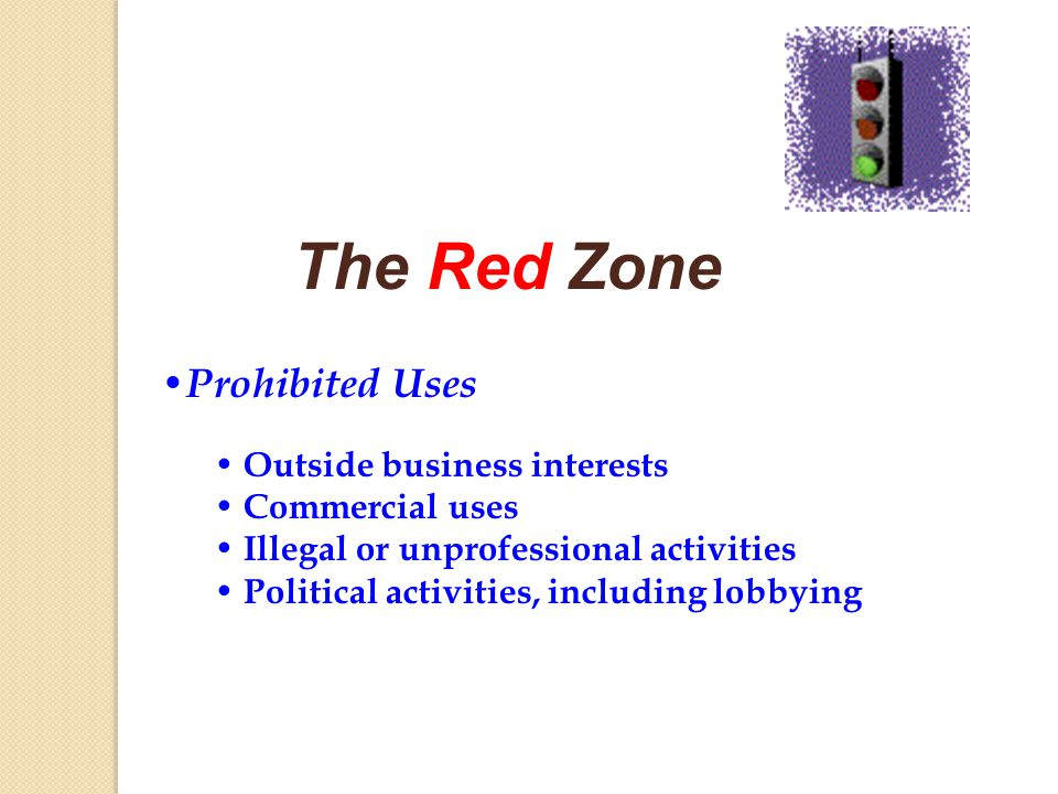 The Red Zone Prohibited Uses Outside business interests