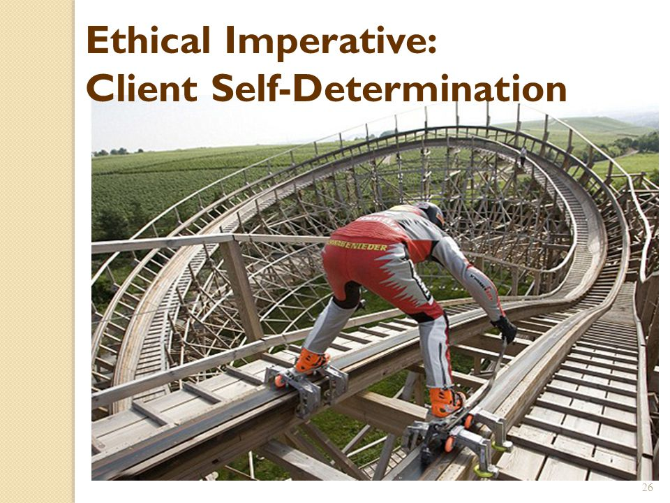Ethical Imperative: Client Self-Determination
