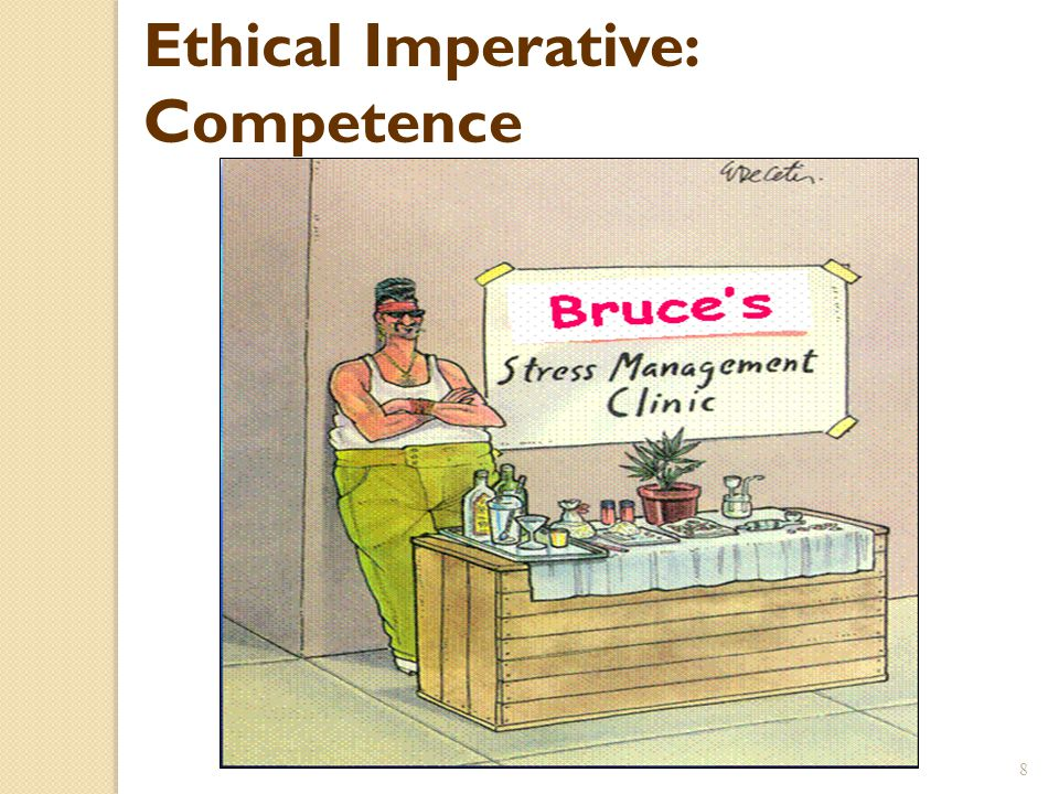 Ethical Imperative: Competence