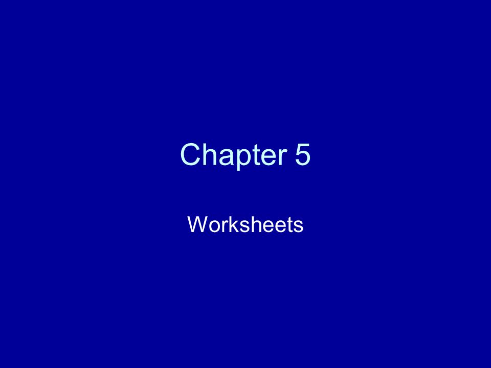 Chapter 5 Worksheets