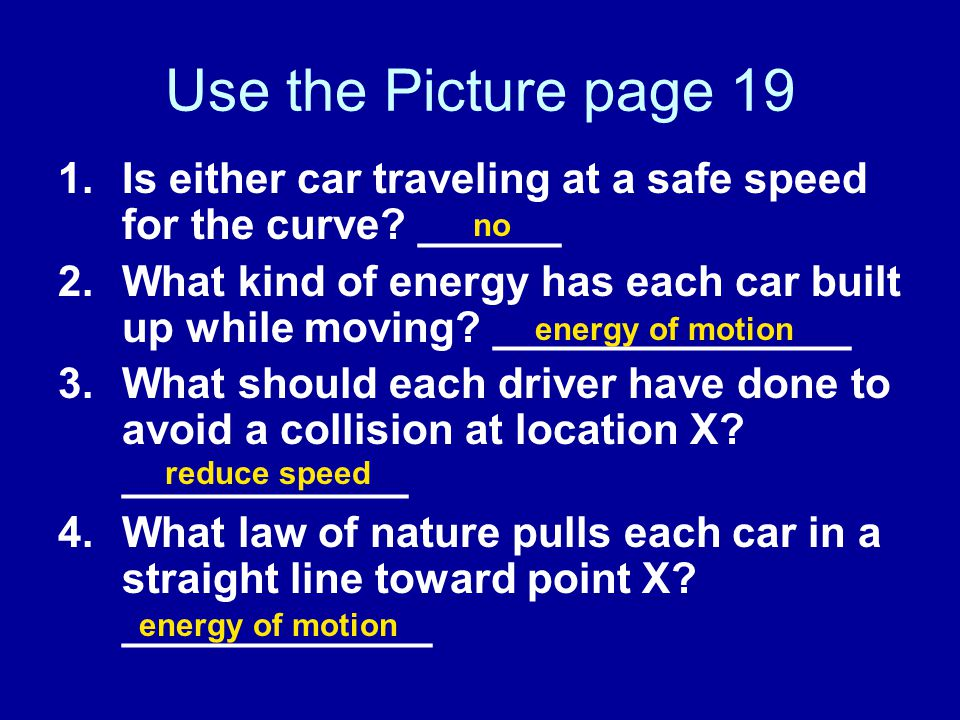 Use the Picture page 19 Is either car traveling at a safe speed for the curve ______.