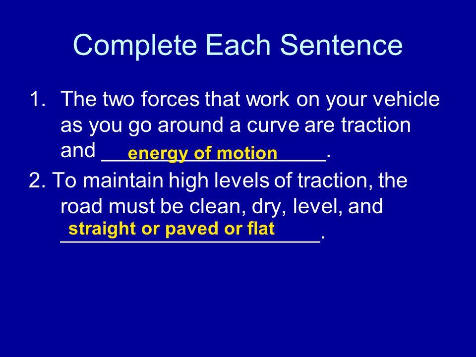 Complete Each Sentence