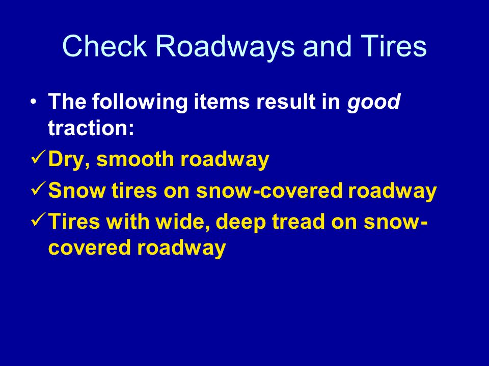 Check Roadways and Tires