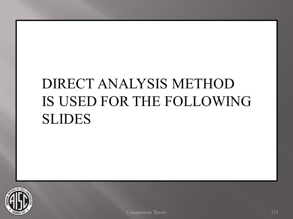 DIRECT ANALYSIS METHOD IS USED FOR THE FOLLOWING SLIDES