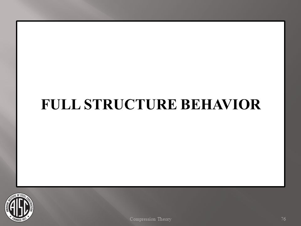 FULL STRUCTURE BEHAVIOR