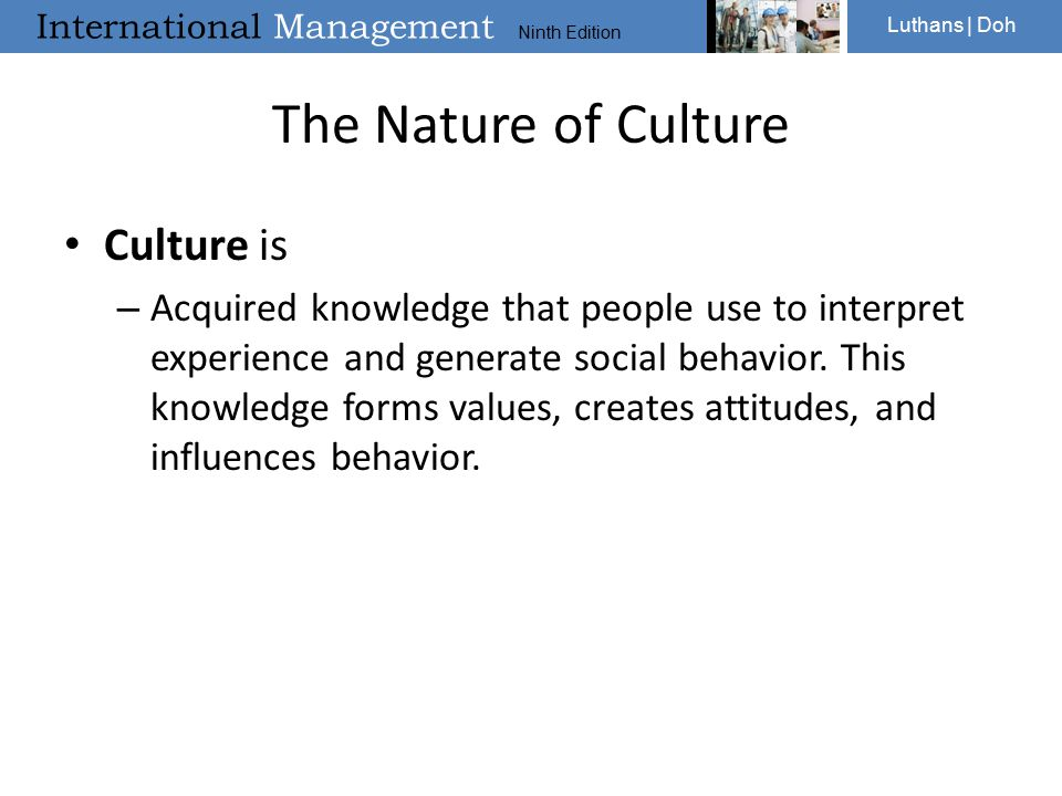 The Nature of Culture Culture is