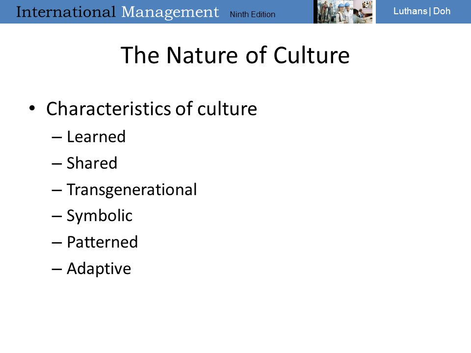 The Nature of Culture Characteristics of culture Learned Shared