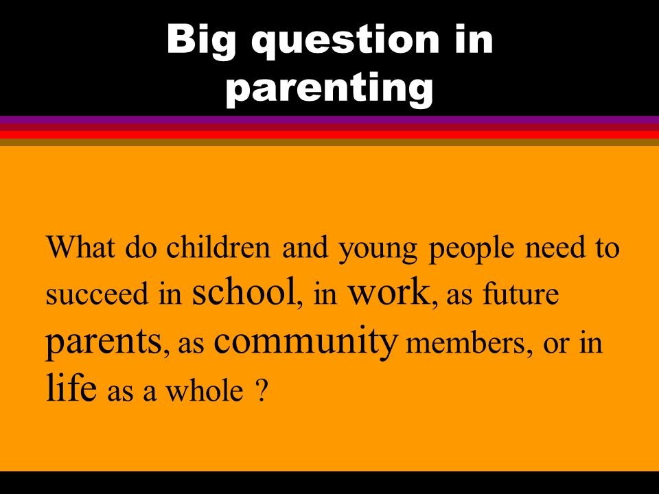 Big question in parenting