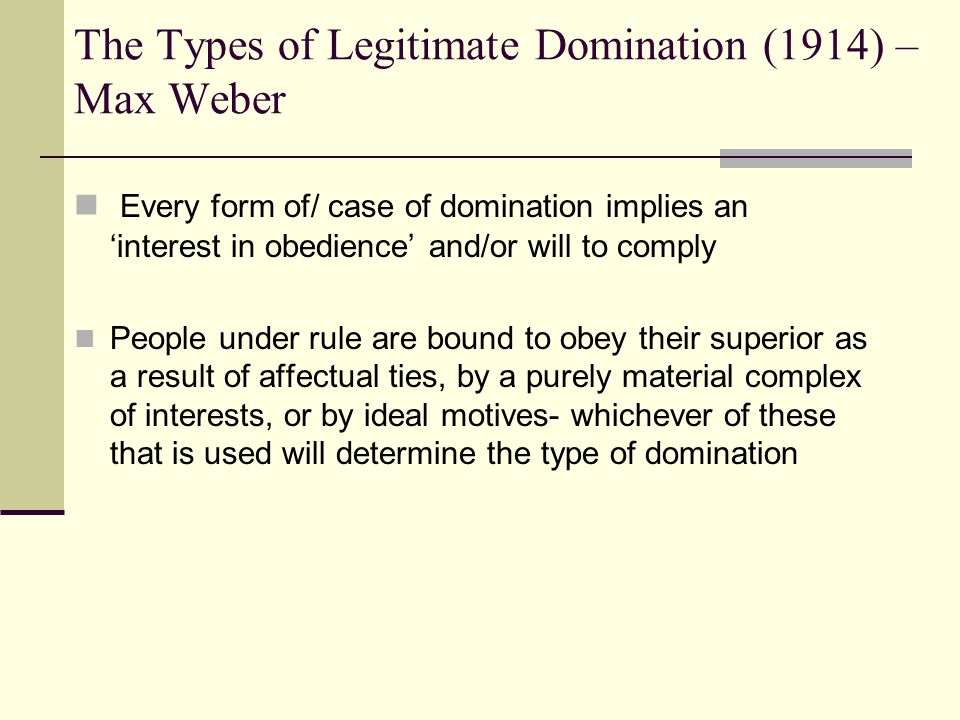 Max Weber: The Types of Legitimate Domination