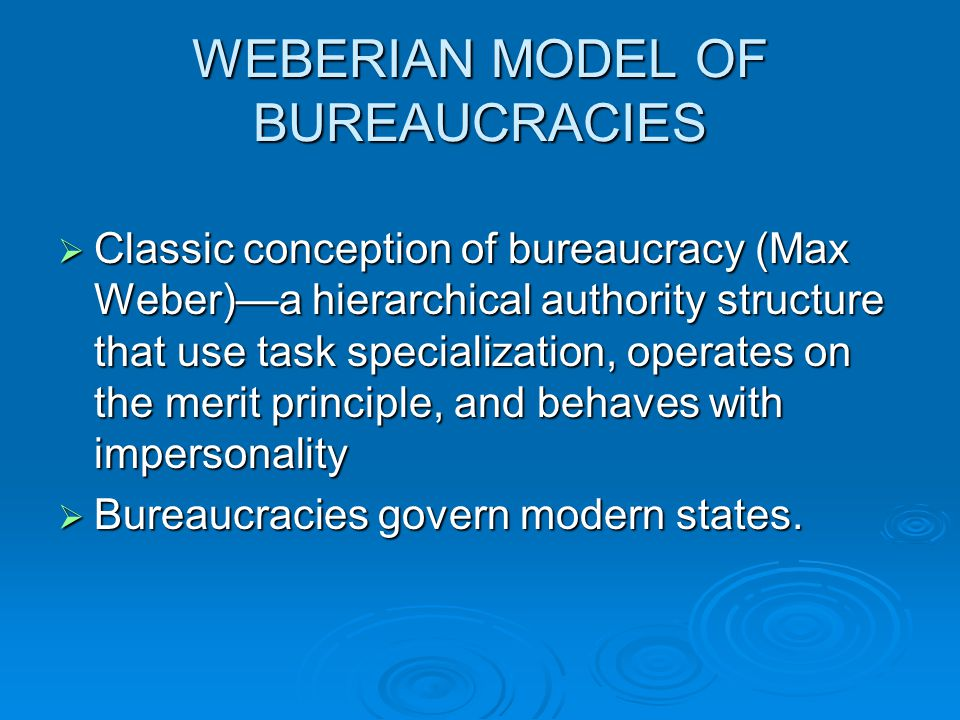 "discuss the key characteristics of bureaucracy max weber Describe the principal characteristics of the weberian ""ideal type"" bureaucracy (max) weber, german sociologist the characteristics of bureaucratic."