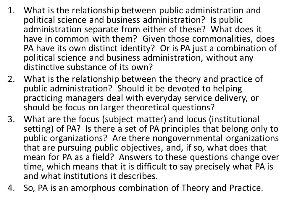relationship between public administration and public policy Psychology is the study of human behaviour in society while public administration is the study of human action psychology is the guide of public administration while it proceeds to frame a public policy.