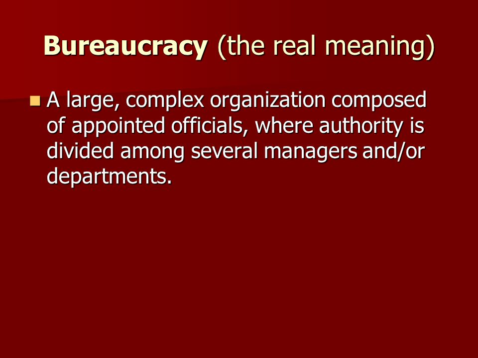 the bureaucracy Bureaucracy busting made easy and fast at low cost learn to cut red tape discover what is bureaucracy, and the damaging effects of bureaucratic management actions on customer service and employees, quality.