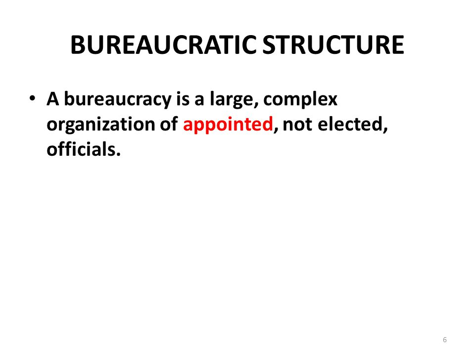 Institutions of government bureaucracy and the judiciary for 6 characteristics of bureaucracy