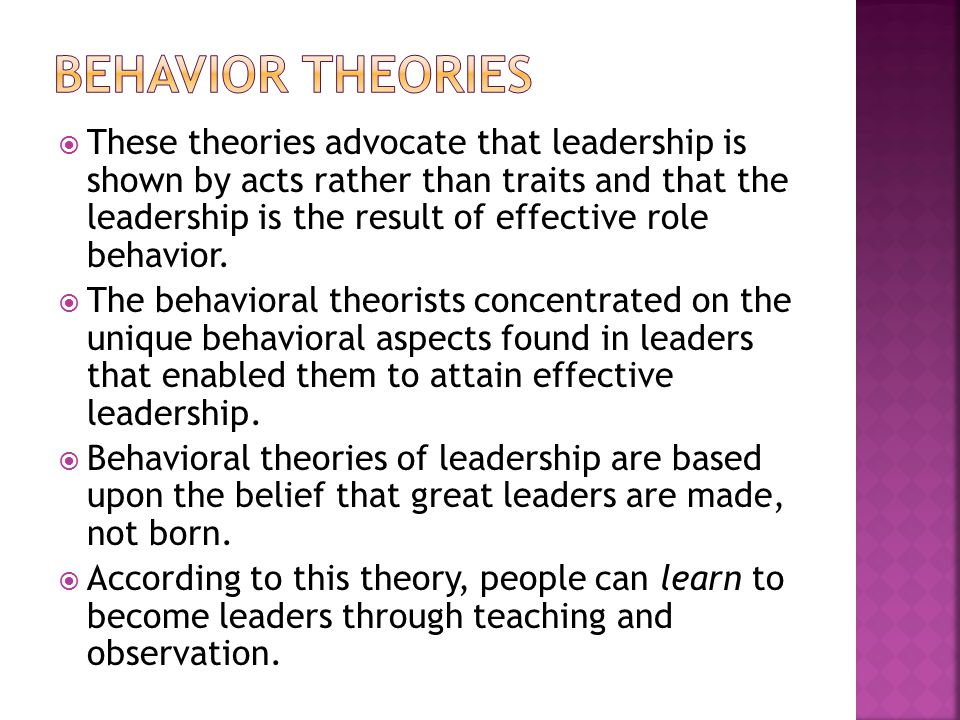 "behavioral theories leaders are born not made Rick hackett, canada research chair, organizational behaviour and human   on the ""leaders are made side"", in-born characteristics make it."