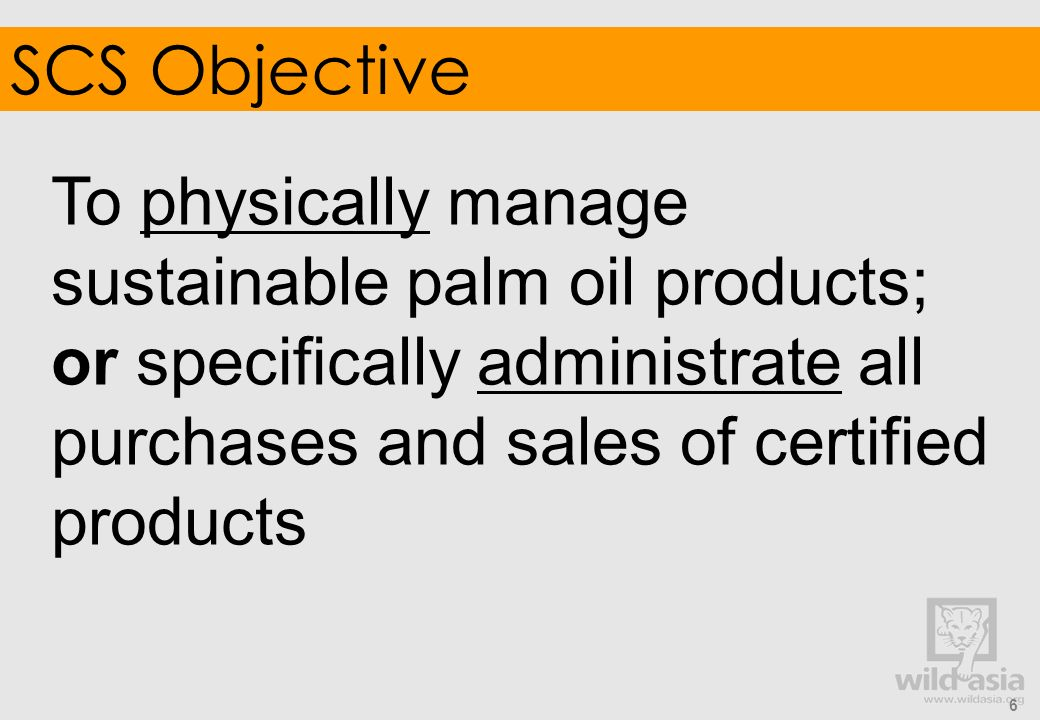 To physically manage sustainable palm oil products;