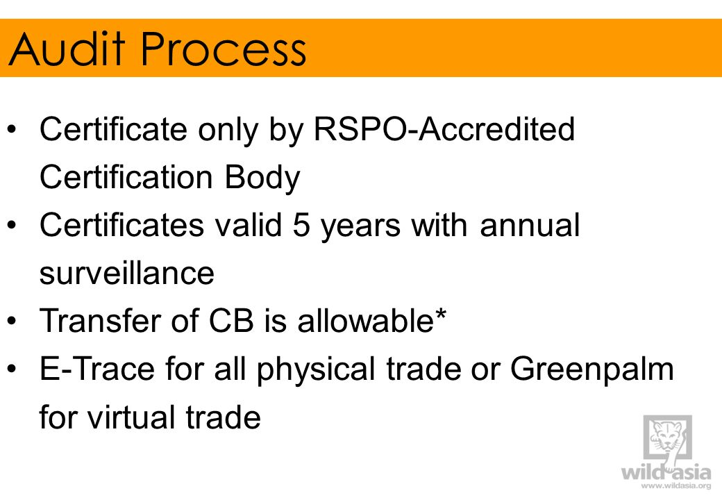 Audit Process Certificate only by RSPO-Accredited Certification Body