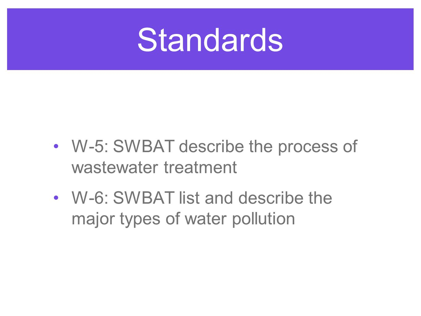 Standards W-5: SWBAT describe the process of wastewater treatment