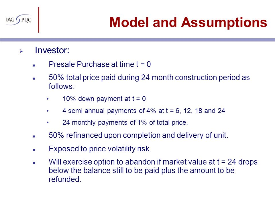 Model and Assumptions Investor: Presale Purchase at time t = 0