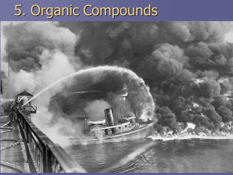 5. Organic Compounds Chemicals that contain carbon atoms