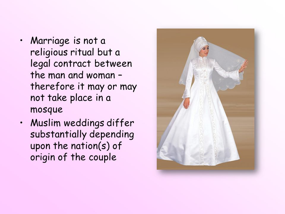 Marriage is not a religious ritual but a legal contract between the man and woman – therefore it may or may not take place in a mosque