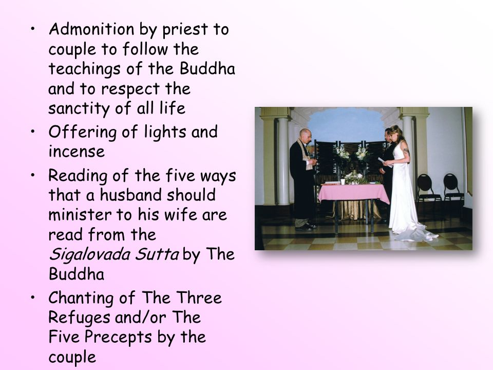 Admonition by priest to couple to follow the teachings of the Buddha and to respect the sanctity of all life