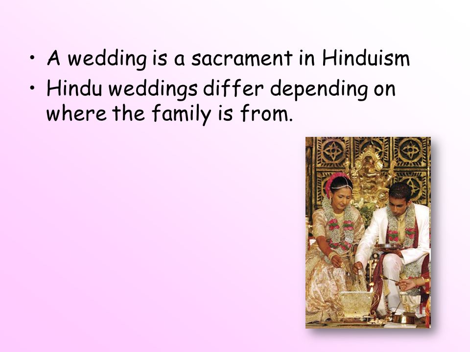 A wedding is a sacrament in Hinduism