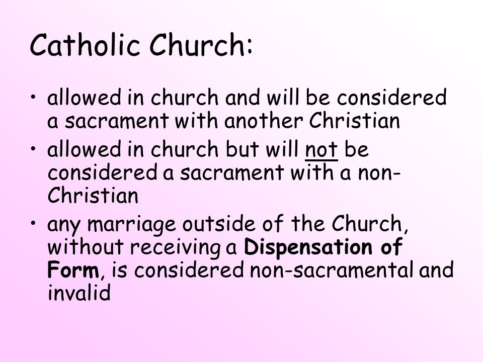 Catholic Church: allowed in church and will be considered a sacrament with another Christian.
