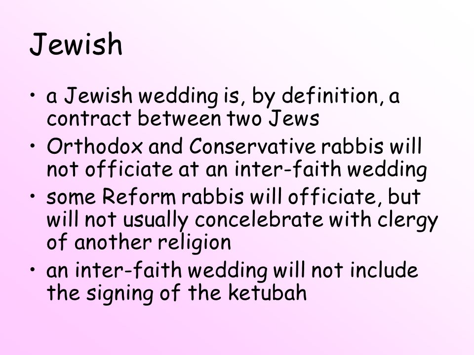 Jewish a Jewish wedding is, by definition, a contract between two Jews