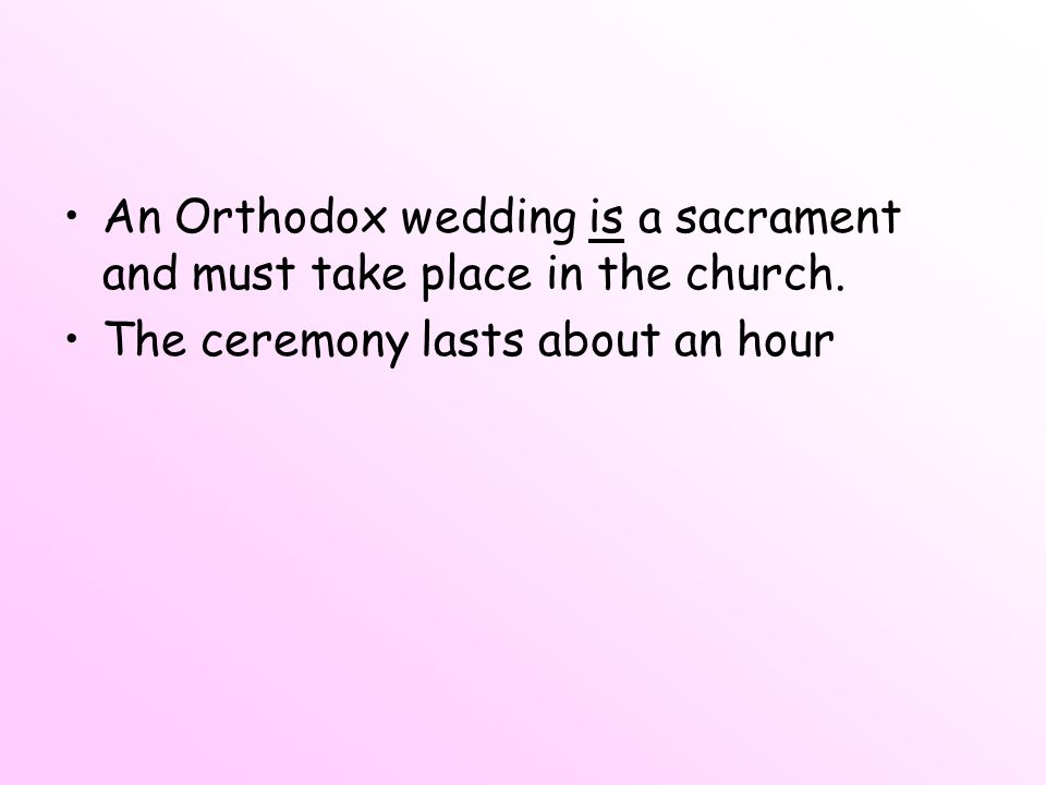An Orthodox wedding is a sacrament and must take place in the church.