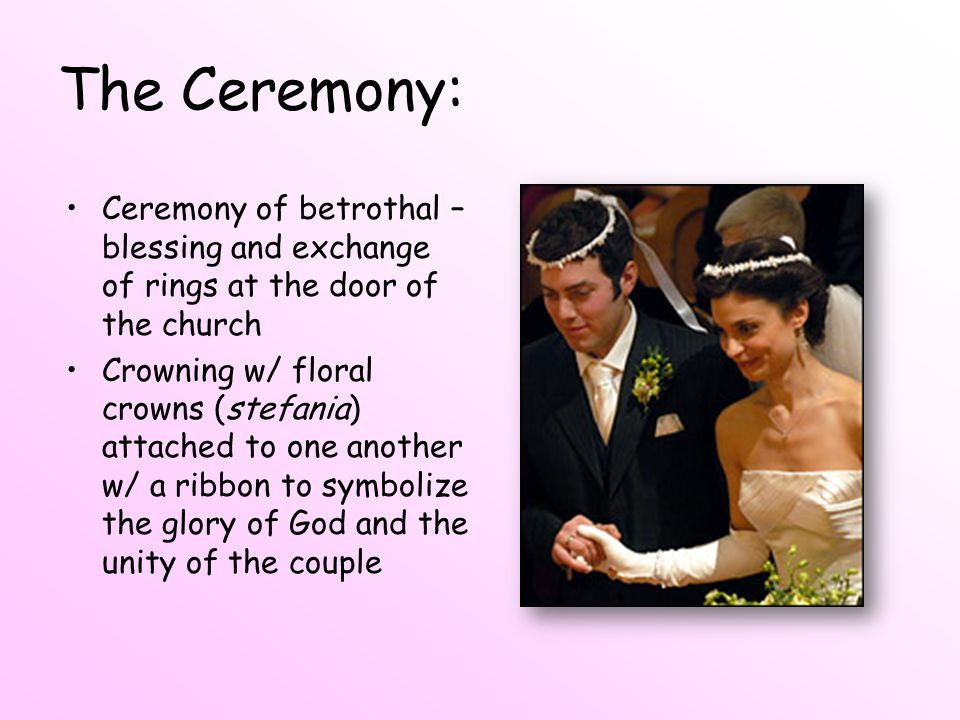The Ceremony: Ceremony of betrothal – blessing and exchange of rings at the door of the church.