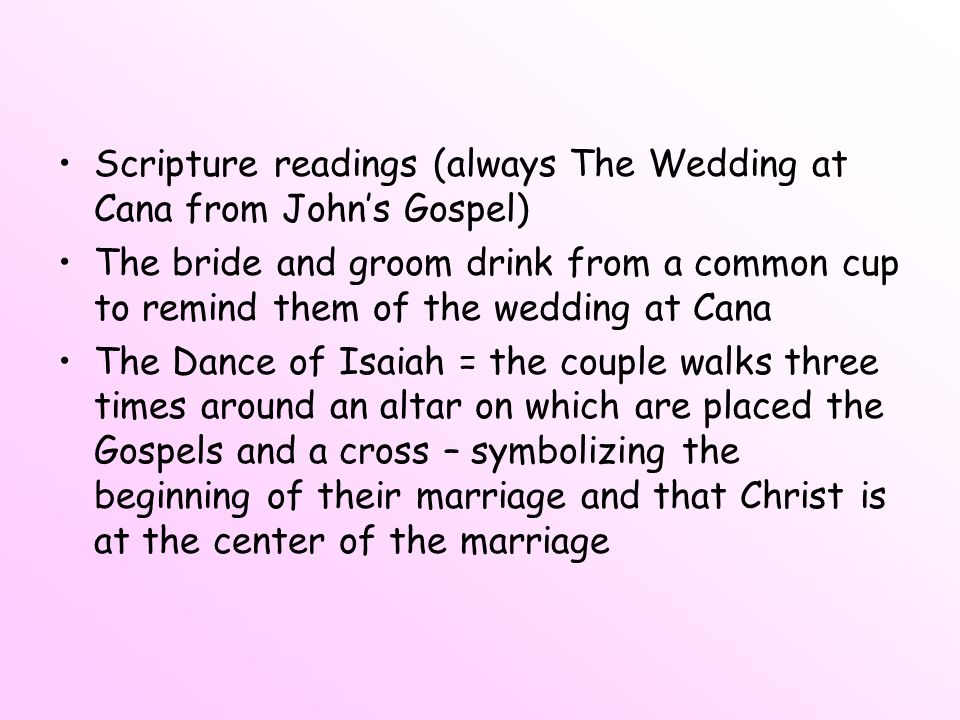 Scripture readings (always The Wedding at Cana from John's Gospel)