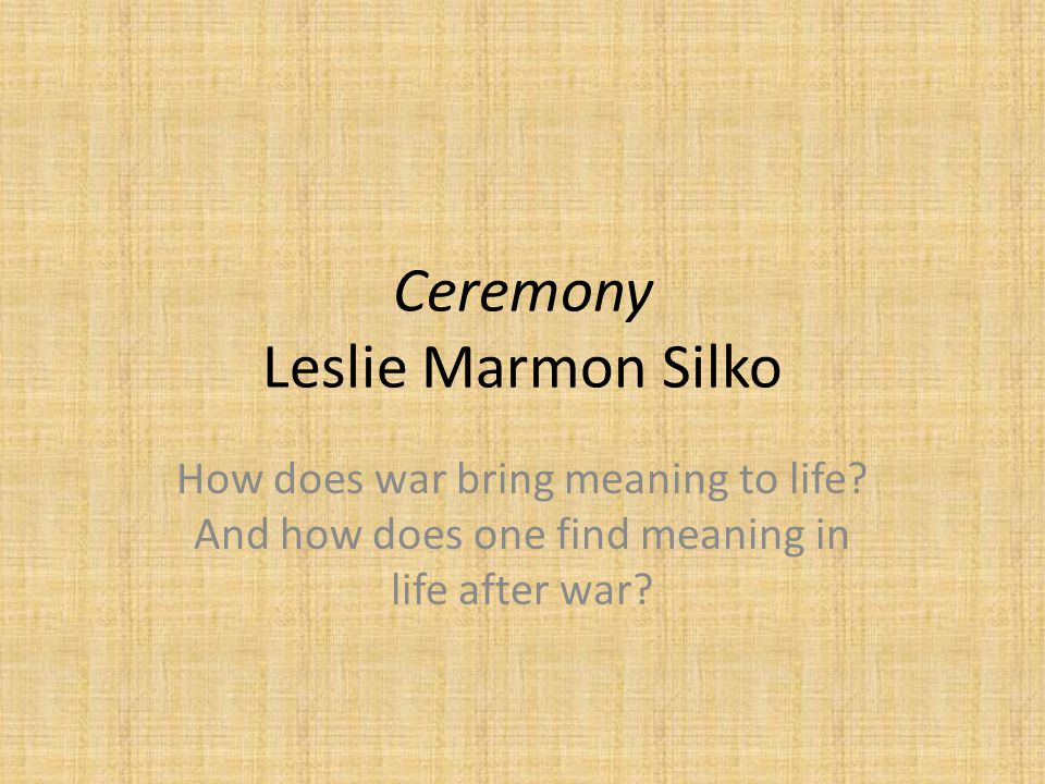 a review of leslie marmon silkos ceremony Leslie marmon silko's sublime ceremony is almost universally considered one of the finest novels ever written by an american indian it is the poetic, dreamlike tale of tayo, a mixed-blood laguna pueblo and veteran of world war ii.