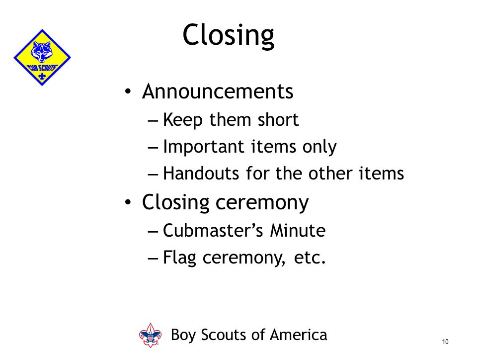 Closing Announcements Closing ceremony Keep them short