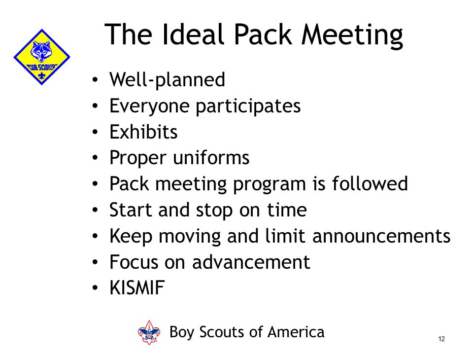 The Ideal Pack Meeting Well-planned Everyone participates Exhibits
