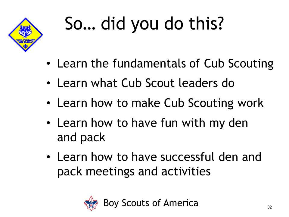 So… did you do this Learn the fundamentals of Cub Scouting