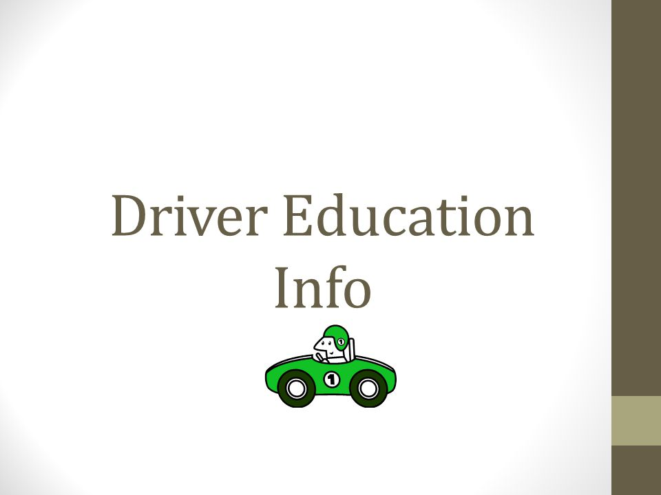 Driver Education Info