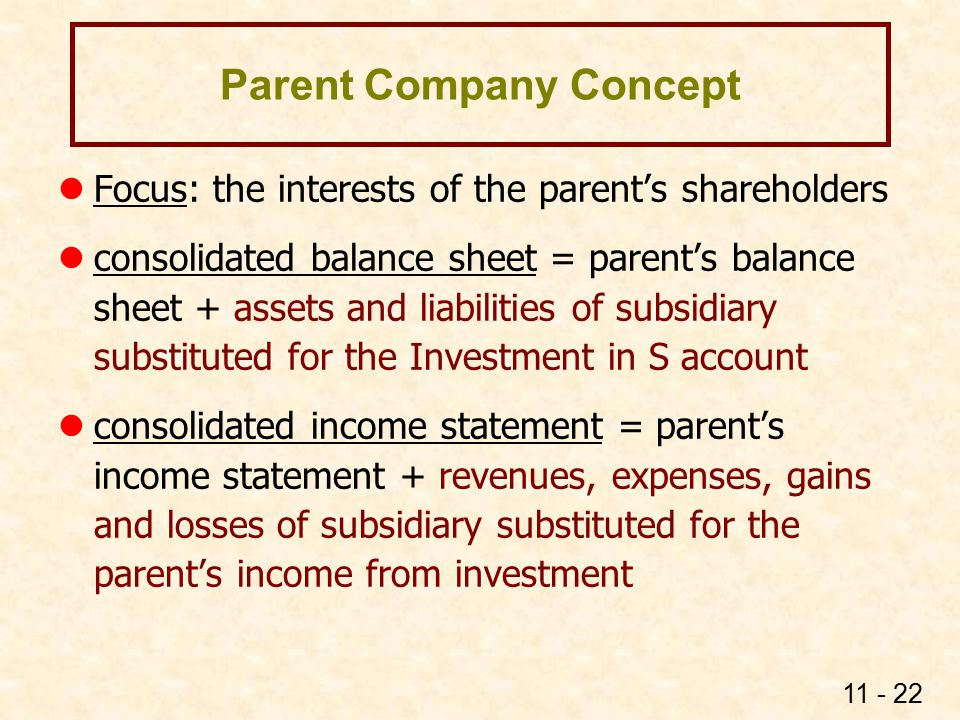 Economic Unit Concept Focus: control of the whole by a single management. the parent and the subsidiary as a single economic unit.