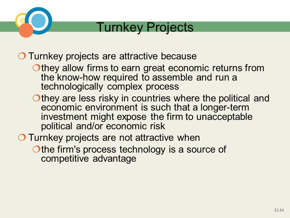 Turnkey Projects Turnkey projects are attractive because