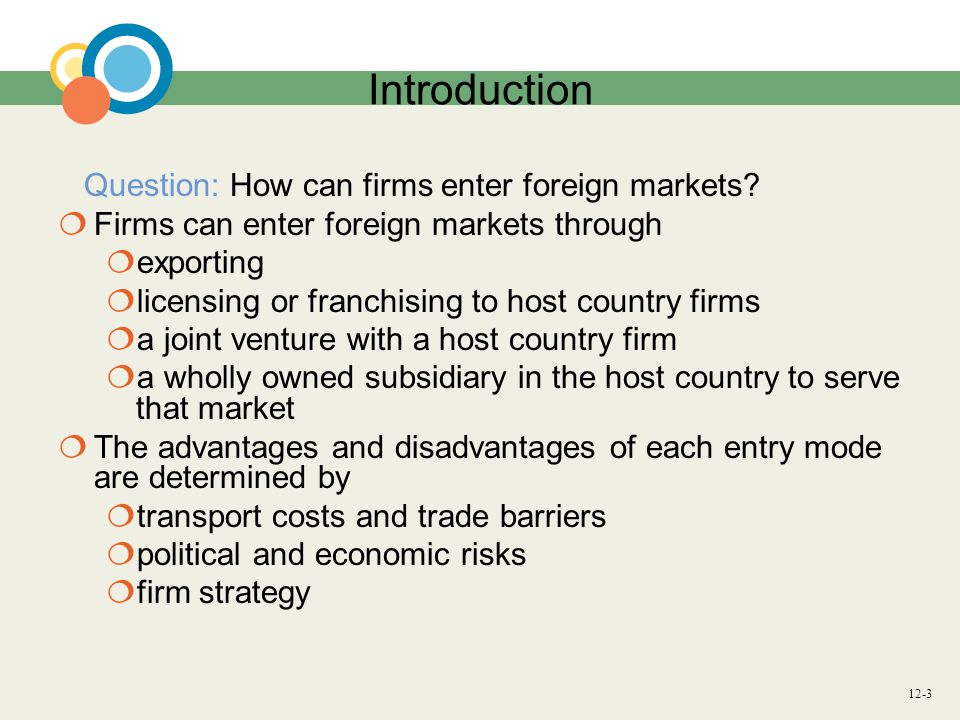 Introduction Firms can enter foreign markets through exporting