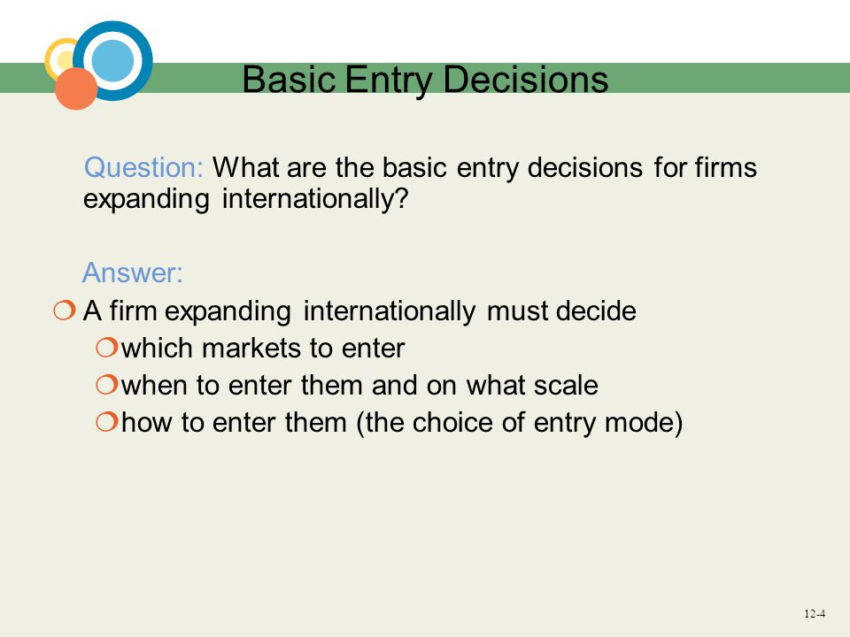Basic Entry Decisions Answer: