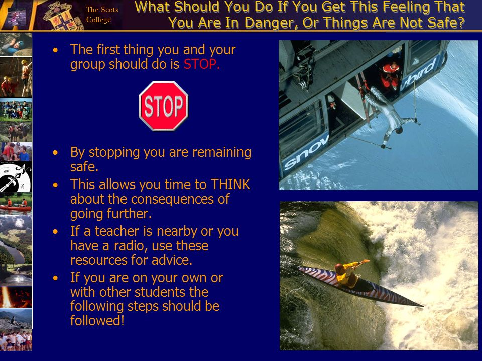 What Should You Do If You Get This Feeling That You Are In Danger, Or Things Are Not Safe