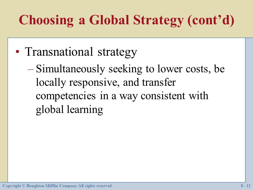 Choosing a Global Strategy (cont'd)